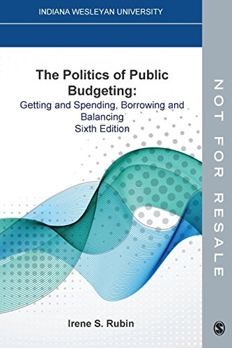 The Politics of Public Budgeting: Getting and Spending, Borrowing and Balancing - Irene S. Rubin