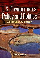 U.S. Environmental Policy and Politics: A Documentary History