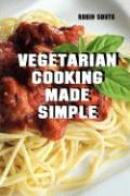 Vegetarian Cooking Made Simple - Souto, Robin