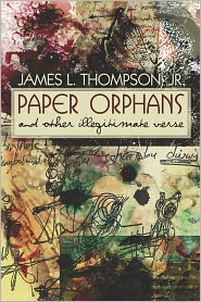 Paper Orphans: And Other Illegitimate Verse