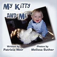 My Kitty and Me - Weir, Patricia