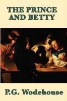 The Prince and Betty - Wodehouse, P. G.