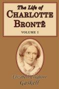 The Life of Charlotte Bronte, Volume 1
