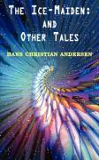 The Ice-Maiden: And Other Tales - Andersen, Hans Christian