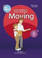 Good Answers to Tough Questions: Moving