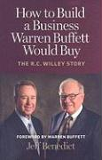 How to Build a Business Warren Buffett Would Buy: The R.C. Willey Story
