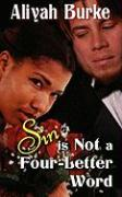 Sin Is Not a Four-Letter Word - Burke, Aliyah
