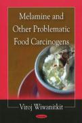 Melamine and Other Problematic Food Carcinogens