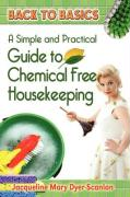 A Practical and Simple Guide to Chemical-Free House Keeping - Dyer-Scanlan, Jacqueline Mary