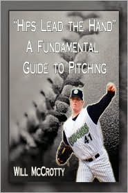 Hips Lead the Hands: A Fundamental Guide to Pitching