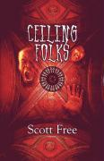 Ceiling Folks - Free, Scott