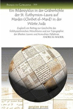 Ein Bilderzyklus in der Gräberhöhle der St. Euthymios-Laura auf Mardes (Chribet el-Mard) in der Wüste Juda (Analecta Gorgiana) (German Edition)