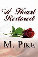 A Heart Restored - Pike, M.