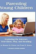 Parenting Young Children: Exploring the Internet, Television, Play, and Reading (Hc)