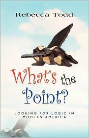 What's the Point? Looking for Logic in Modern America