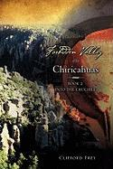 Forbidden Valley of the Chiricahuas - Frey, Clifford