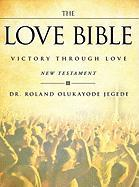 The Love Bible - Jegede, Dr Roland Olukayode