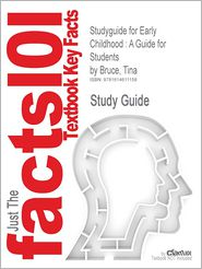 Outlines & Highlights for Early Childhood: A Guide for Students by Tina Bruce, ISBN: 9781412920759