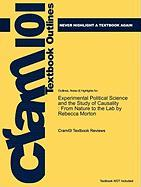 Outlines & Highlights for Experimental Political Science and the Study of Causality: From Nature to the Lab by Rebecca Morton, ISBN: 9780521199667 - Cram101 Textbook Reviews