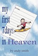 My First 7 Days in Heaven - Smith, Andy