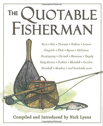 The Quotable Fisherman - Nick Lyons