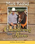 Considering the Horse: Tales of Problems Solved and Lessons Learned (Second Edition)