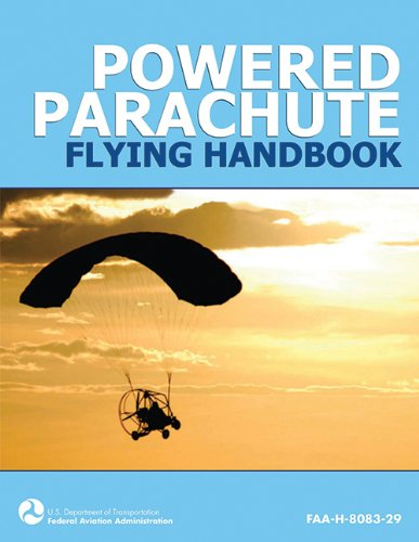 Powered Parachute Flying Handbook (FAA-H-8083-29) - Federal Aviation Administration