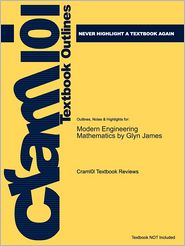 Outlines & Highlights for Modern Engineering Mathematics by Glyn James, ISBN: 9780132391443