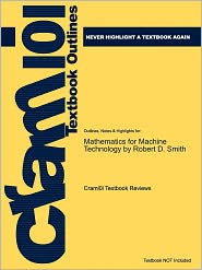 Outlines & Highlights for Mathematics for Machine Technology by Robert D. Smith, ISBN: 9781428336568