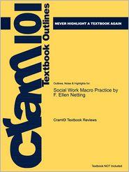Outlines & Highlights for Social Work Macro Practice by F. Ellen Netting, ISBN: 9780205496075