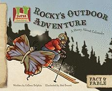Rocky's Outdoor Adventure: A Story about Colorado - Dolphin, Colleen
