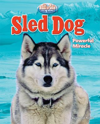 Sled Dog : Powerful Miracle - Stephen Person
