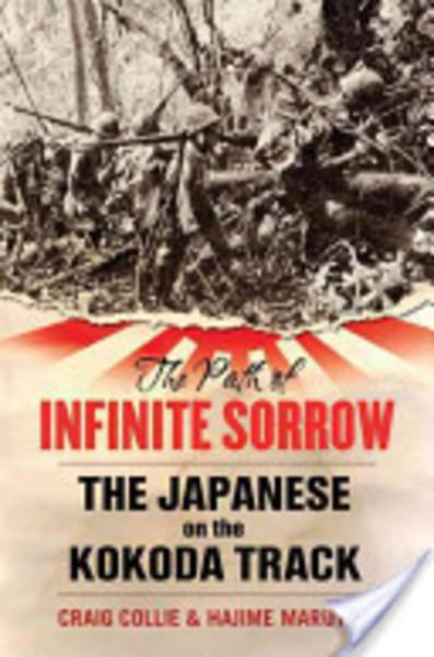 Path of Infinite Sorrow, The : The Japanese on the Kokoda Track - Collie, Craig & Marutani, Hajime