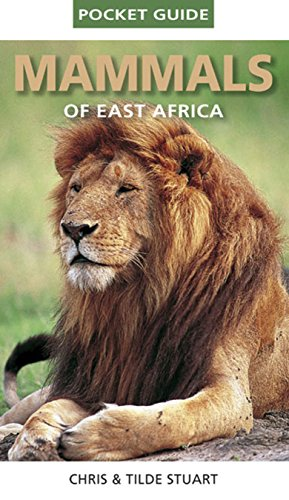 Pocket Guide to Mammals of East Africa - Chris & Mathilde Stuart; Chris Stuart