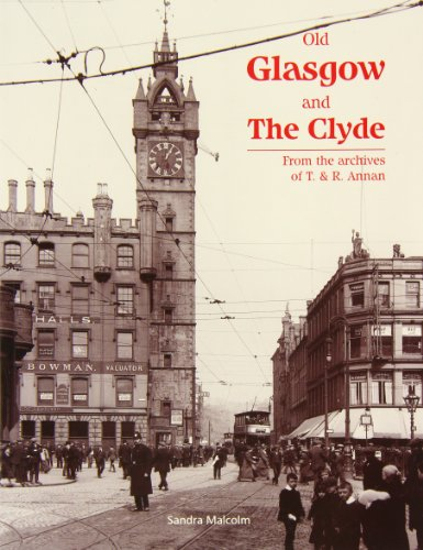 Old Glasgow and the Clyde : From the Archives of T. and R. Annan - Sandra Malcolm