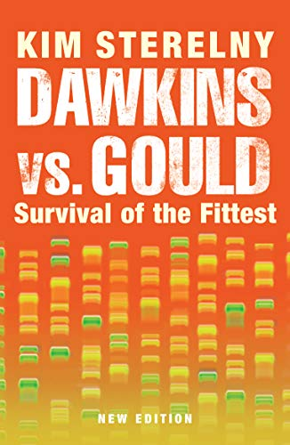 Dawkins Vs Gould: Survival of the Fittest - Kim Sterelny
