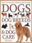 Ultimate Encyclopedia of Dogs, Dog Breeds and Dog Care