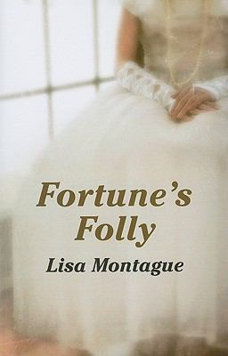 Fortune's Folly - Montague, Lisa