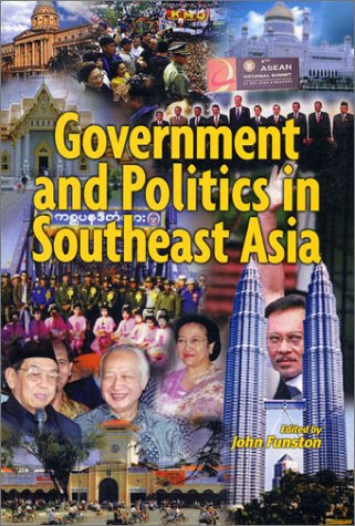 Government and Politics in Southeast Asia - John Funston