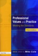 Professional Values and Practice 3rd Edition - Meeting the Standards - Cole, Michael