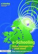E-Schooling: Global Messages from a Small Island