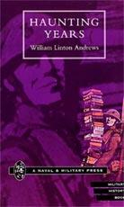 HAUNTING YEARS - by William Linton Andrews