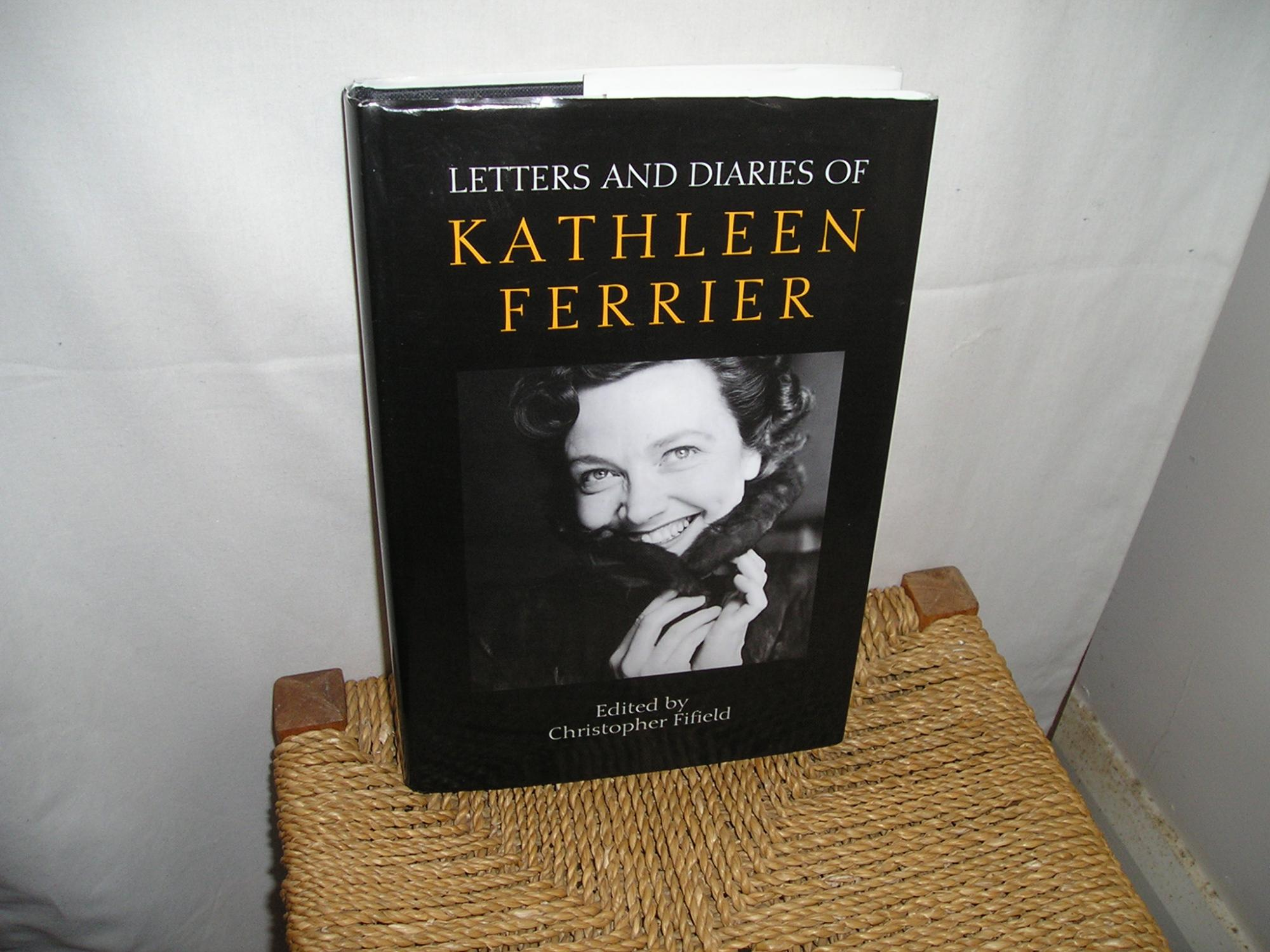 Letters And Diaries Of Kathleen Ferrier - Ferrier. Kathleen. Fifield. C. ed.
