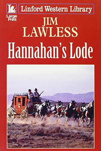 Hannahan's Lode (LIN) (Linford Western Library) - Jim Lawless