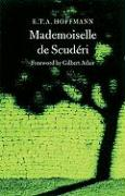 Mademoiselle de Scuderi: A Tale of the Times of Louis XIV