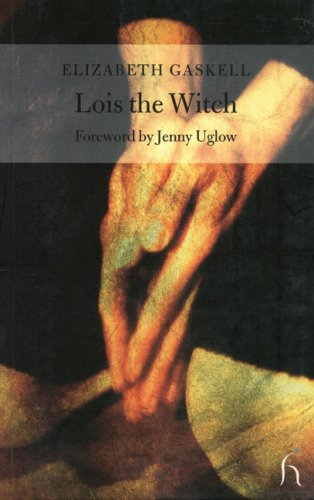 Lois the Witch (Hesperus Classics) - Elizabeth Gaskell