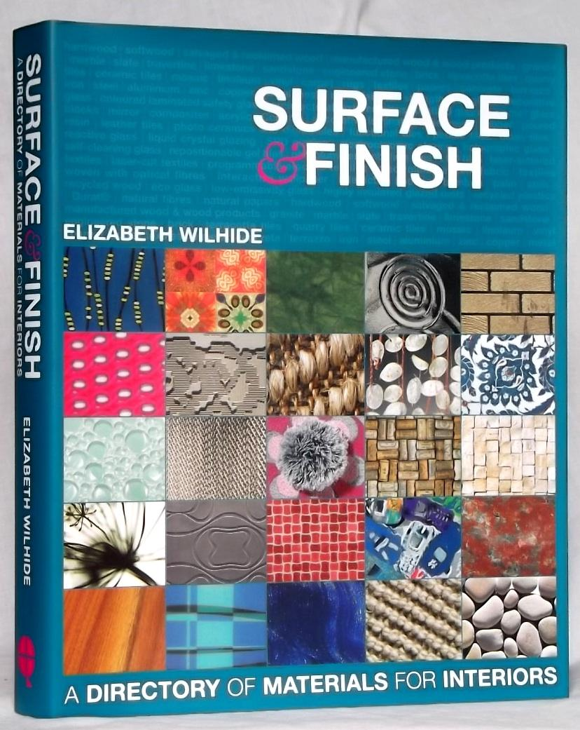 Surface & Finish a Directory of Materials for Interiors - Elizabeth Wilhide
