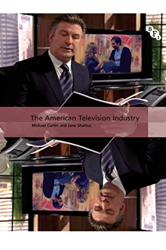 The American Television Industry - Michael Curtin