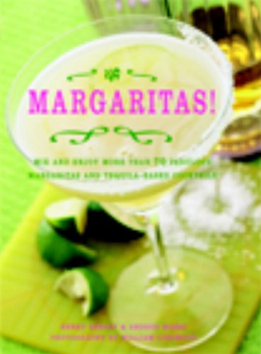 Margaritas!: Mix and Enjoy More Than 70 Fabulous Margaritas and Tequila-Based Cocktails - Henry Besant; Andres Masso