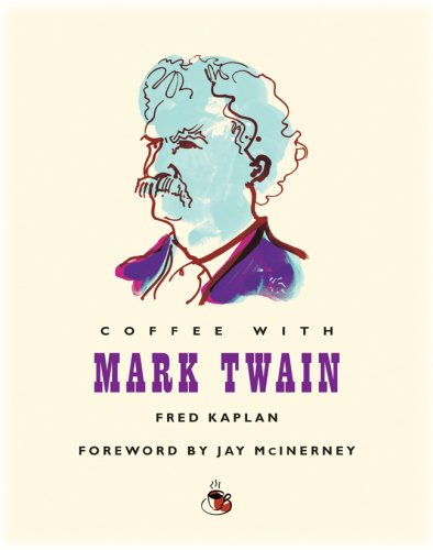 Coffee with Mark Twain (Coffee with...Series) - Fred Kaplan